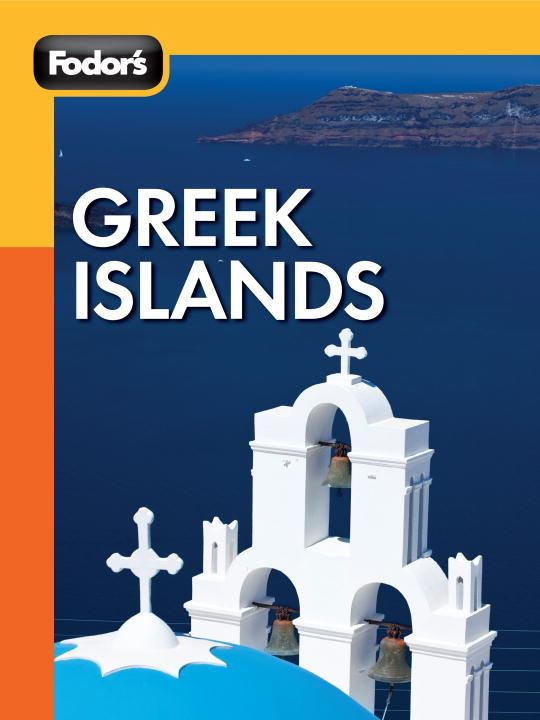 Fodor's Greek Islands By: Fodor's