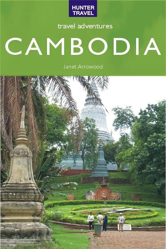 Cambodia Travel Adventures By: Janet Arrowood