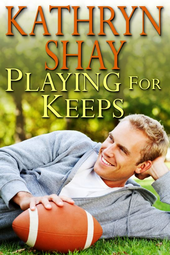 Playing For Keeps By: Kathryn Shay