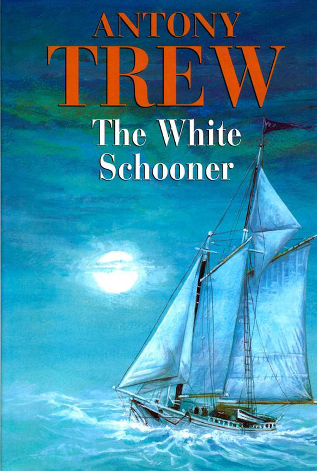 The White Schooner By: Anthony Trew