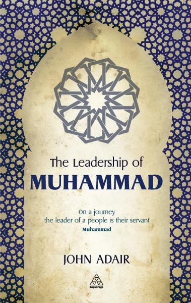 The Leadership of Muhammad By: John Adair