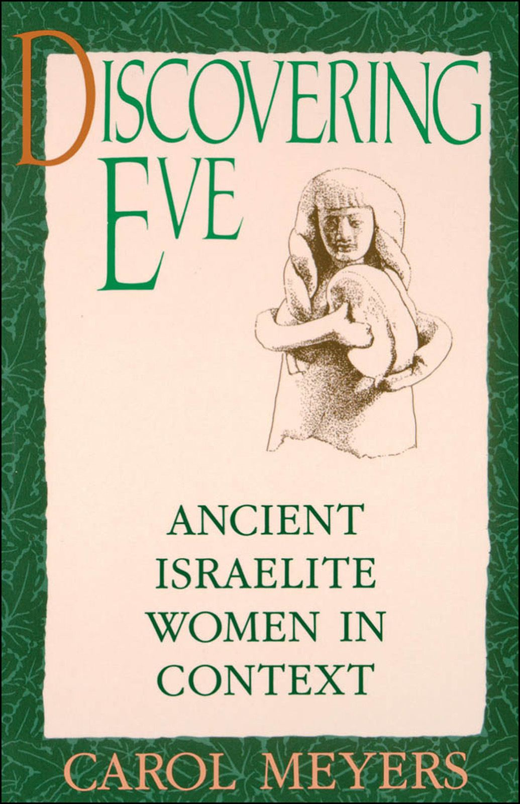 Discovering Eve : Ancient Israelite Women in Context