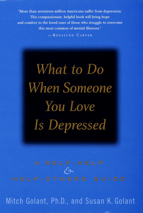 What to Do When Someone You Love Is Depressed: