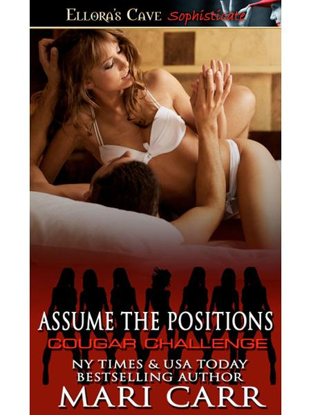 Assume the Positions (Cougar Challenge, Book Five) By: Mari Carr