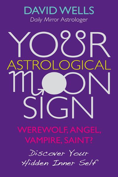 Your Astrological Moon Sign: Werewolf, Angel, Vampire, Saint?  Discover Your Hidden Inner Self