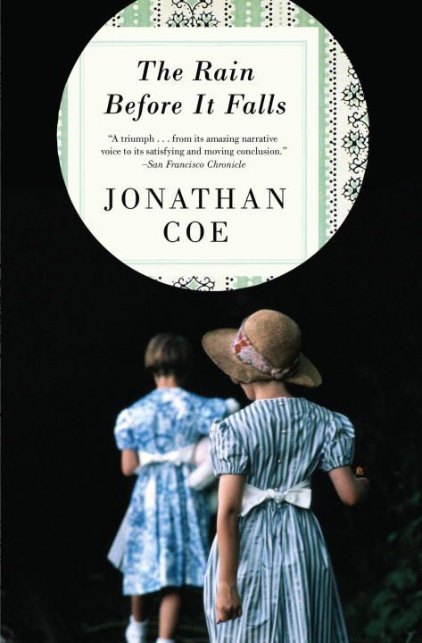 The Rain Before It Falls By: Jonathan Coe