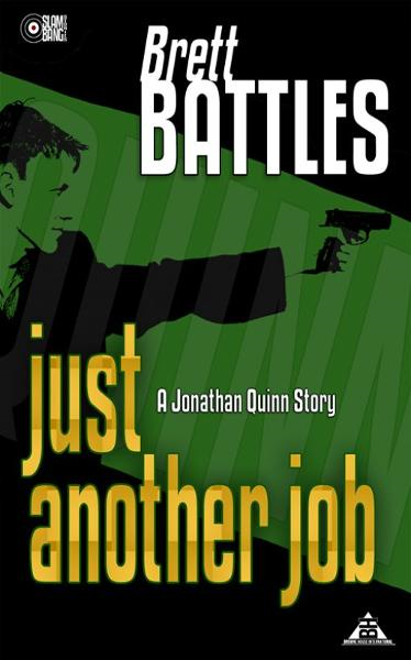 Just Another Job – A Jonathan Quinn Story By: Brett Battles