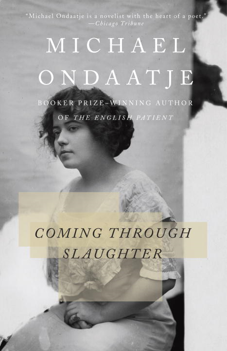 Coming Through Slaughter By: Michael Ondaatje