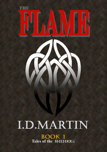 The Flame: Book 1 (Tales of the Shehkrii)