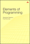 Elements of Programming By: Alexander Stepanov,Paul McJones