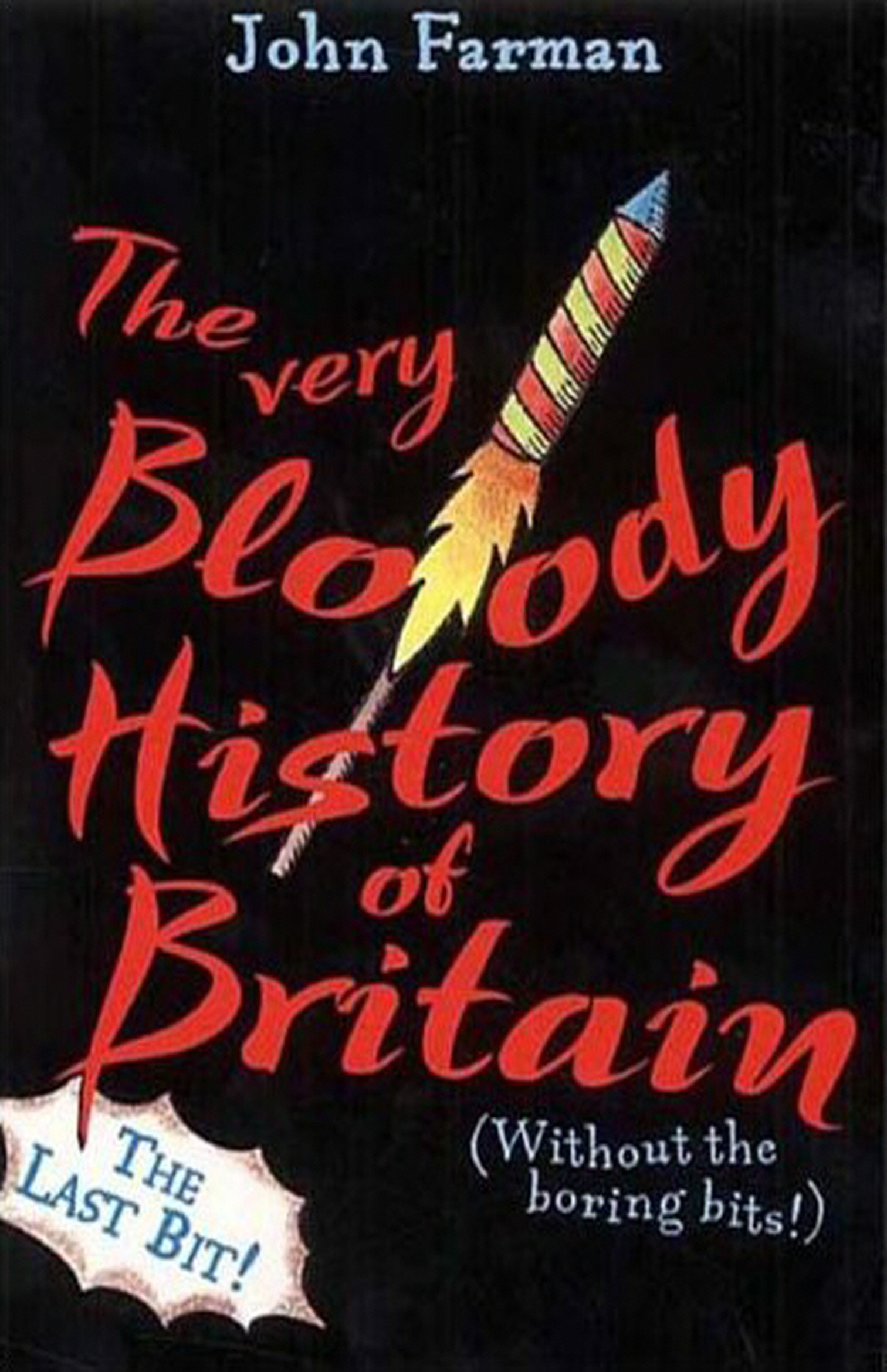 The Very Bloody History Of Britain,  2 The Last Bit!