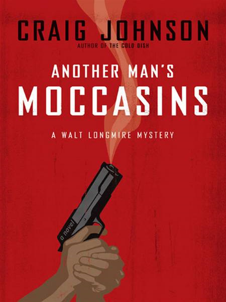 Another Man's Moccasins By: Craig Johnson