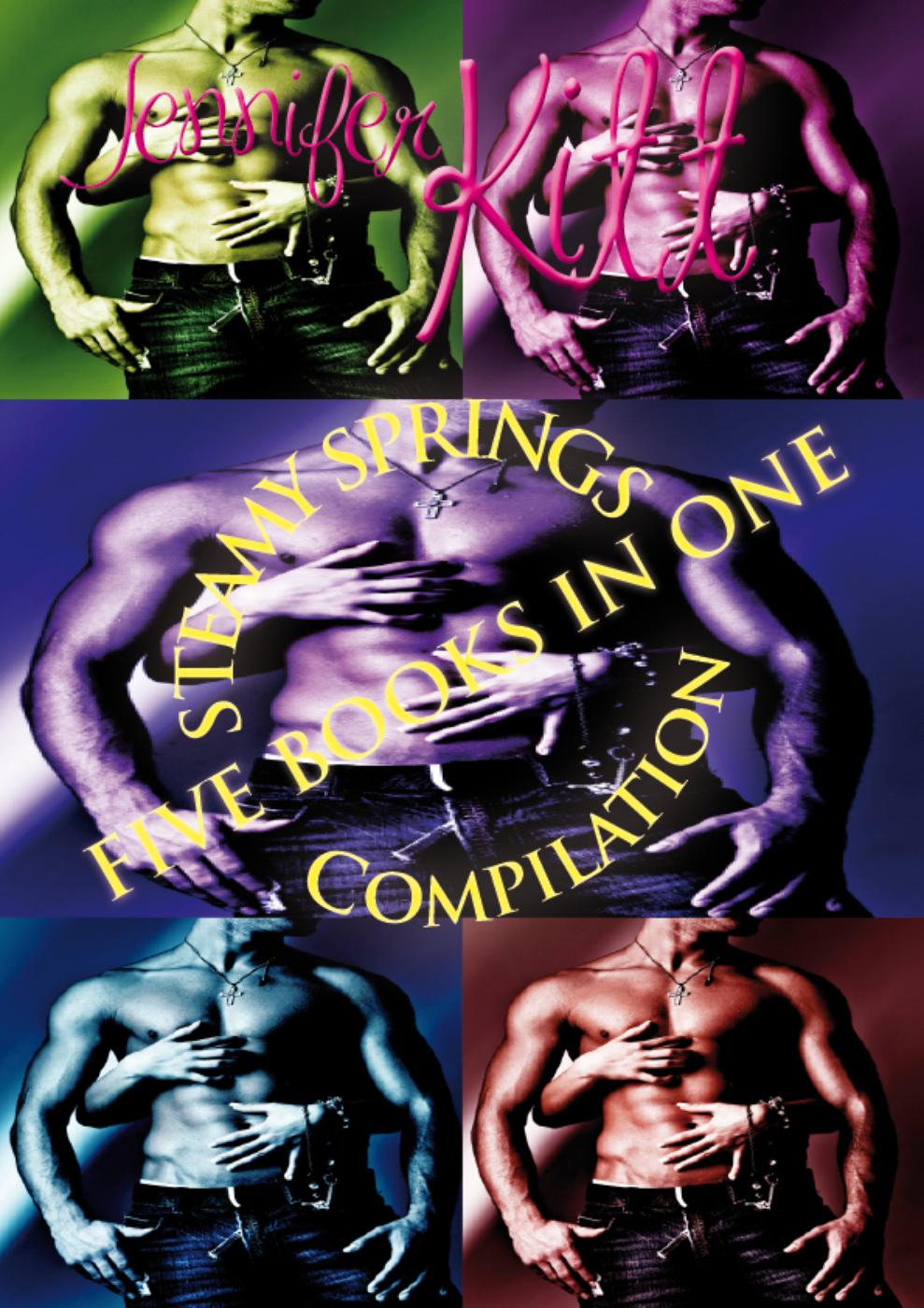 Jennifer Kitt - Steamy Springs: Five Books In One Compilation  n