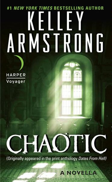 Chaotic By: Kelley Armstrong