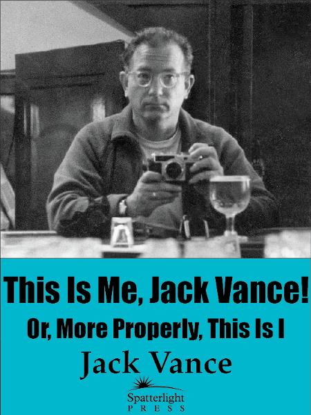 This Is Me, Jack Vance! Or, More Properly, This Is I
