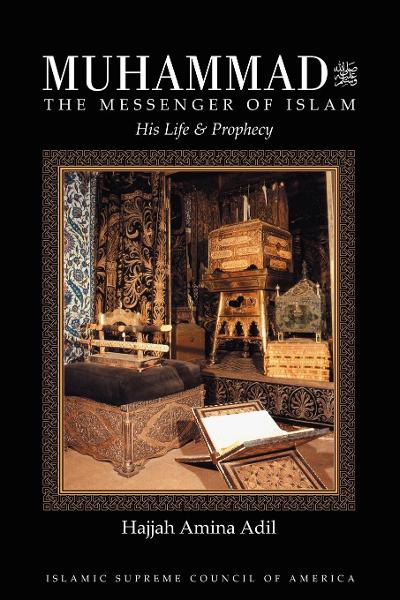Muhammad the Messenger of Islam: His Life & Prophecy