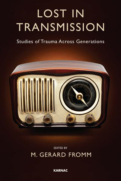 Lost in Transmission: Studies of Trauma Across Generations By: