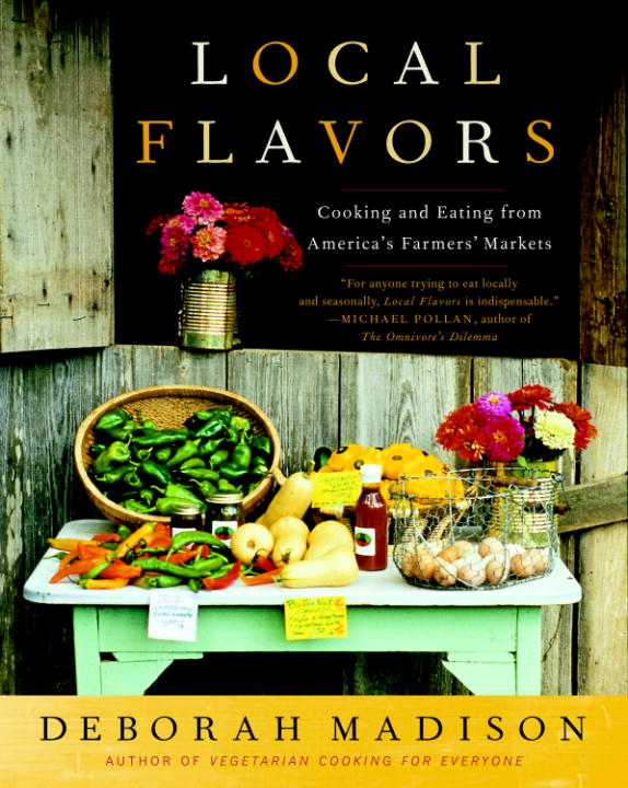 Local Flavors By: Deborah Madison