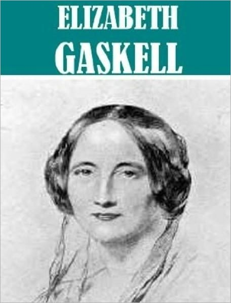 The Essential Elizabeth Gaskell Collection (20 books) By: Elizabeth Gaskell