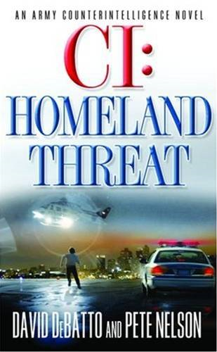 CI: Homeland Threat By: David DeBatto,Pete Nelson
