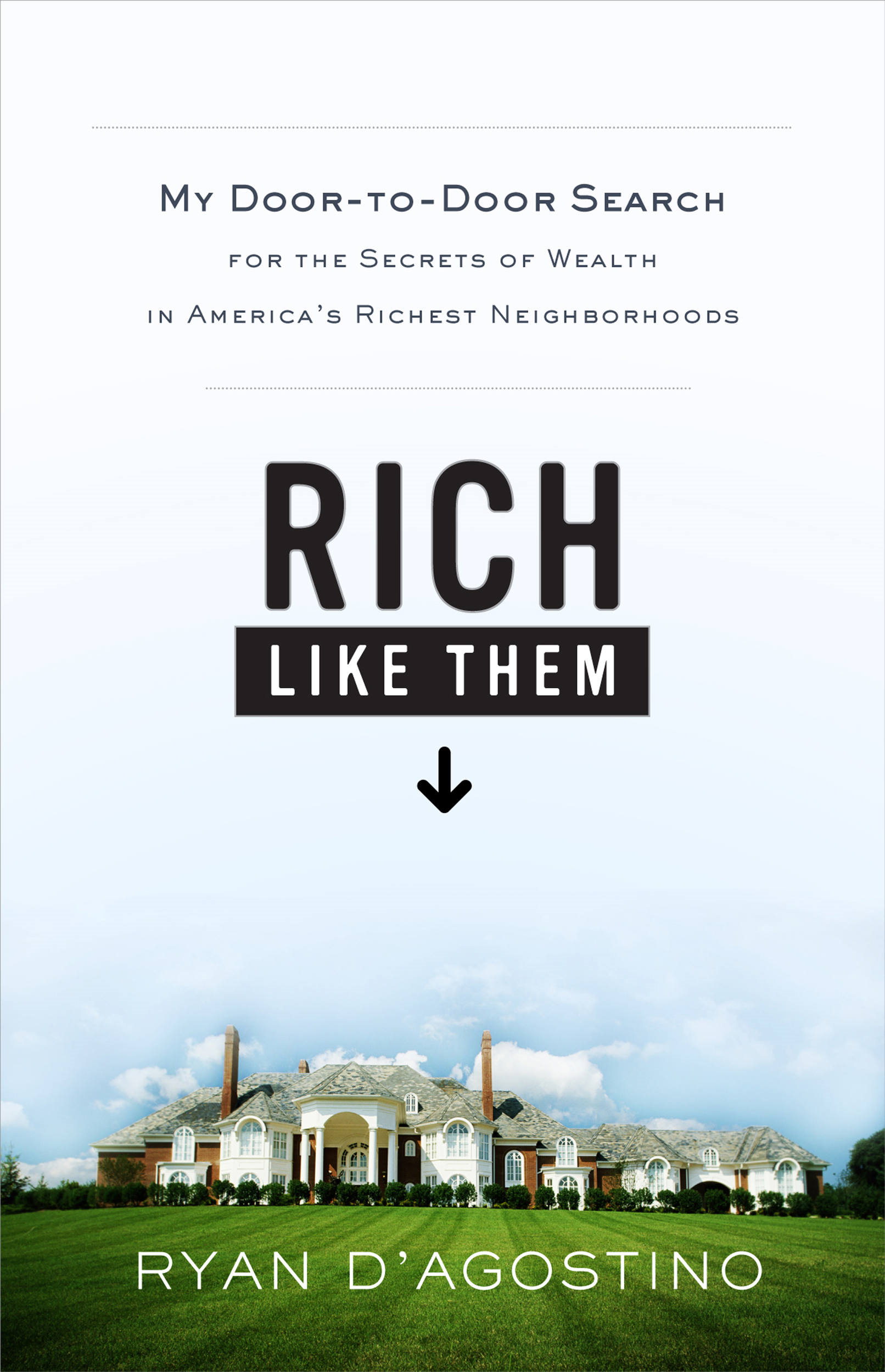 Rich Like Them By: Ryan D'Agostino