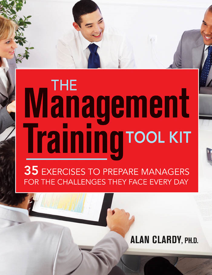 The Management Training Tool Kit By: Alan Clardy