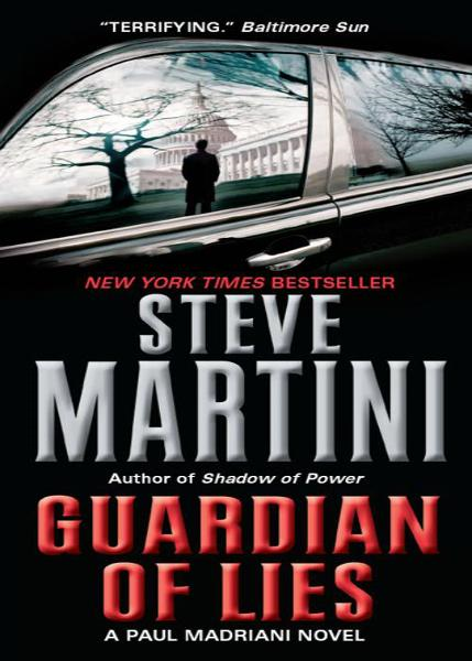 Guardian of Lies: A Paul Madriani Novel By: Steve Martini