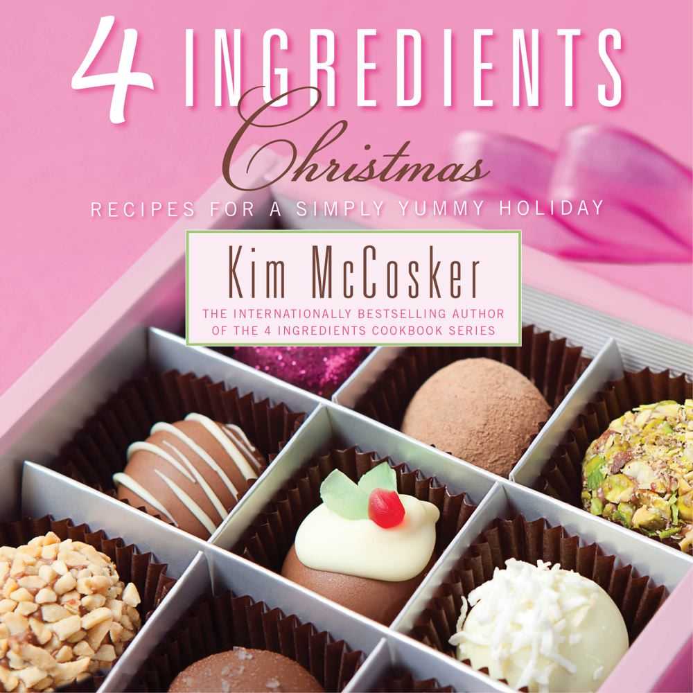 4 Ingredients Christmas By: Kim McCosker