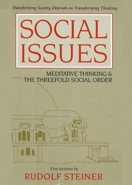 Social Issues: Meditative Thinking & the Threefold Social Order