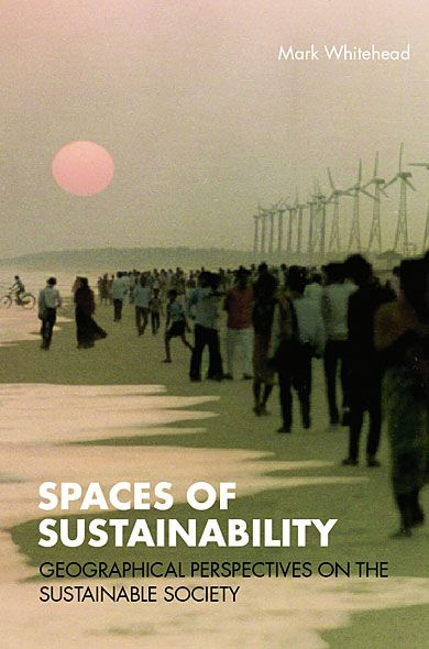 Spaces of Sustainability By: Mark Whitehead