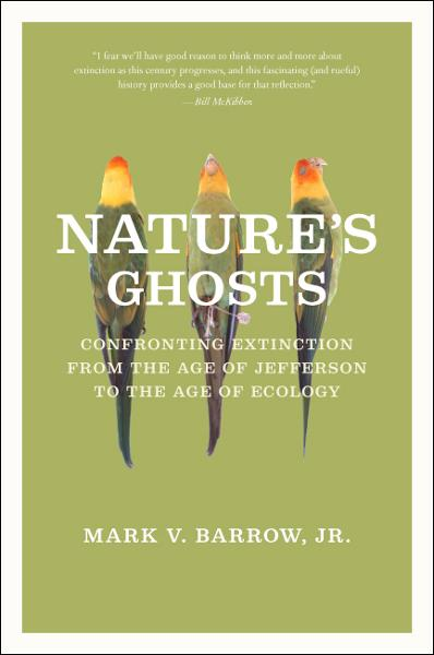 Nature's Ghosts By: Mark V. Barrow, Jr.