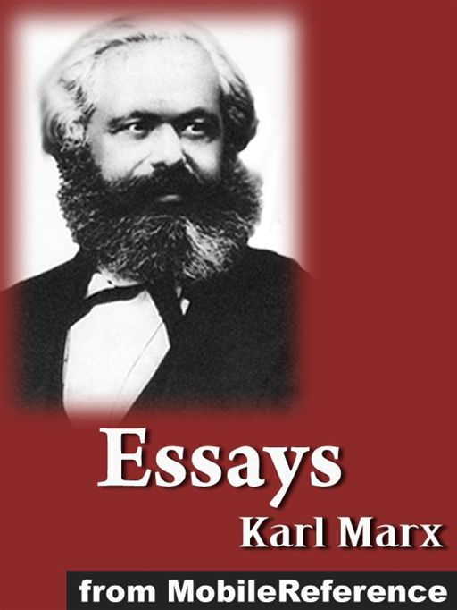 Essays By Karl Marx: Including: A Criticism Of The Hegelian Philosophy Of Right, On The Jewish Question, On The King Of Prussia And Social Reform, Moralizing Criticism And Critical Morality (Mobi Classics)