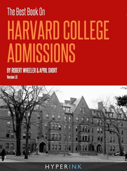 The Best Book On Harvard Law School Admissions (Written By HLS Students - Requirements, Statistics, Strategy), 1st Edition By: HLS Students, Law School Admissions Experts, James Lipshaw