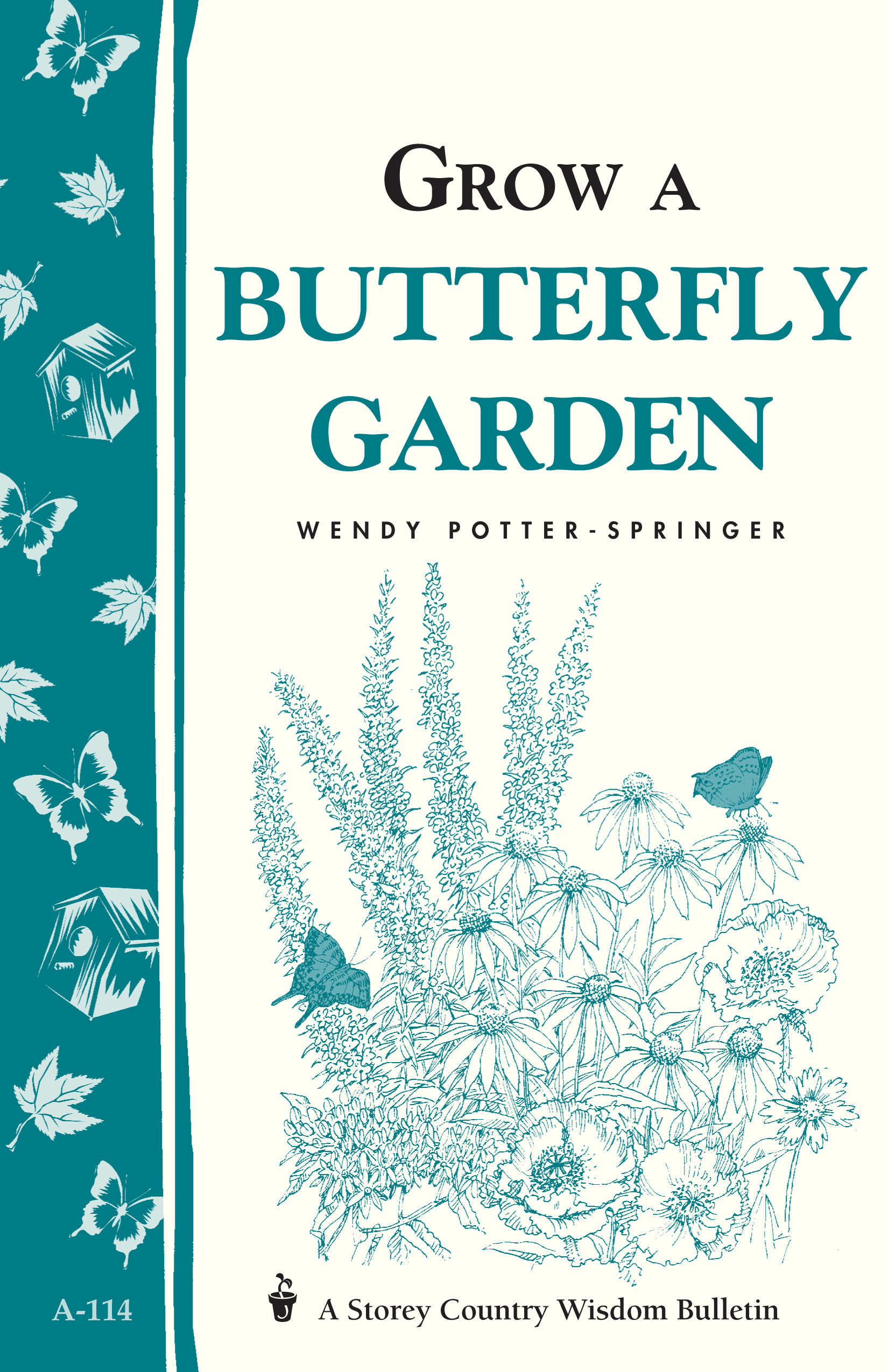 Grow a Butterfly Garden By: Wendy Potter-Springer