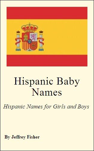 Hispanic Baby Names: Hispanic Names for Girls and Boys