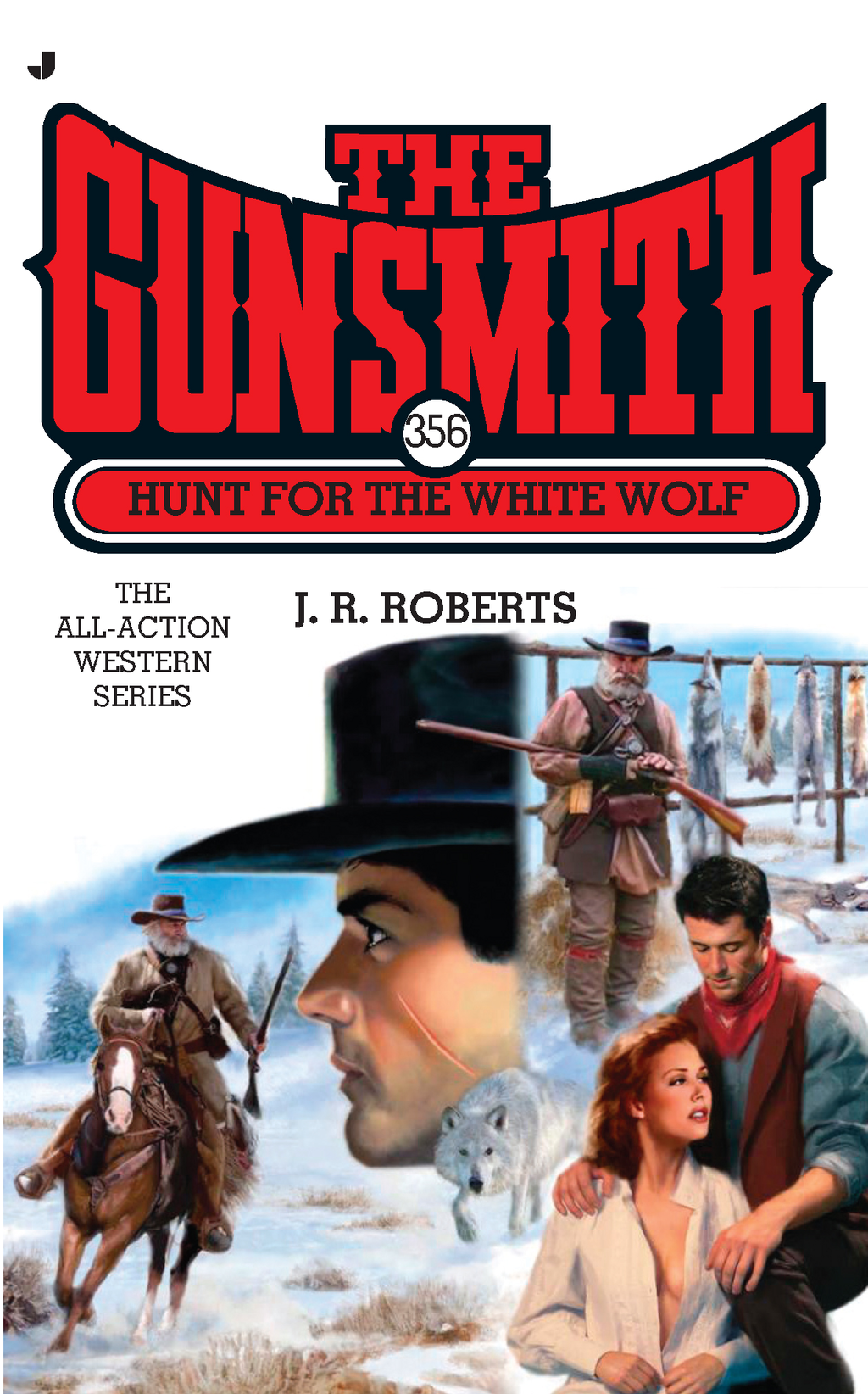 The Gunsmith #356: Hunt for the White Wolf By: J. R. Roberts