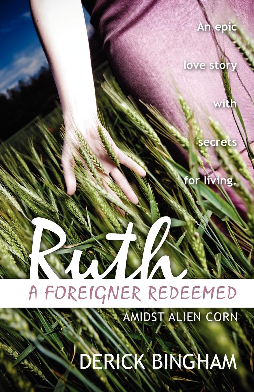 Ruth A Foreigner Redeemed (Admist Alien Corn)