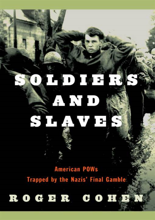 Soldiers and Slaves By: Roger Cohen