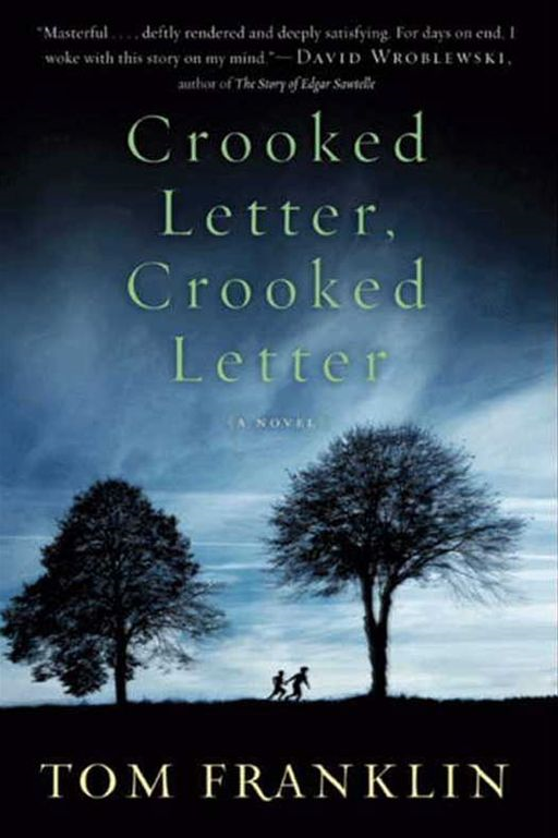 Crooked Letter, Crooked Letter By: Tom Franklin