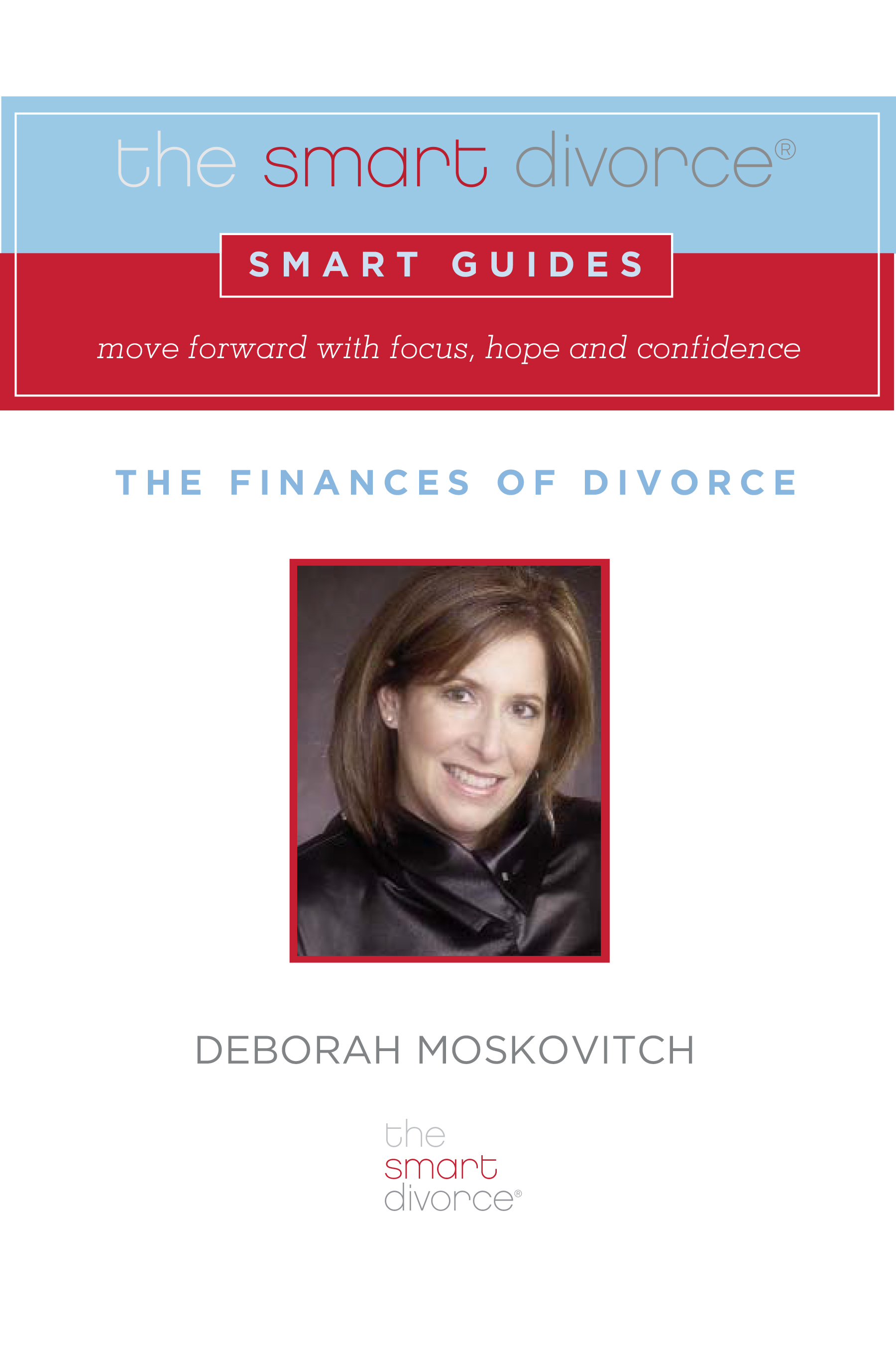 The Smart Divorce Smart Guide: The Finances of Divorce