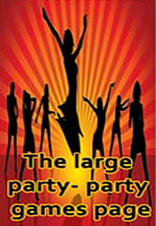 The Large Party- Party Games Page By: Harvey Smith