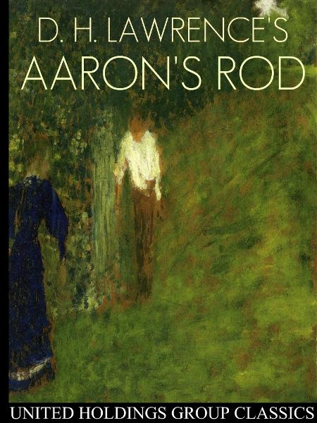 Aaron's Rod By: D.H. Lawrence