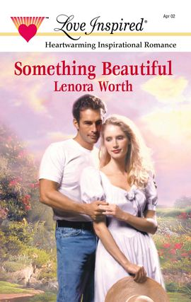 Something Beautiful By: Lenora Worth
