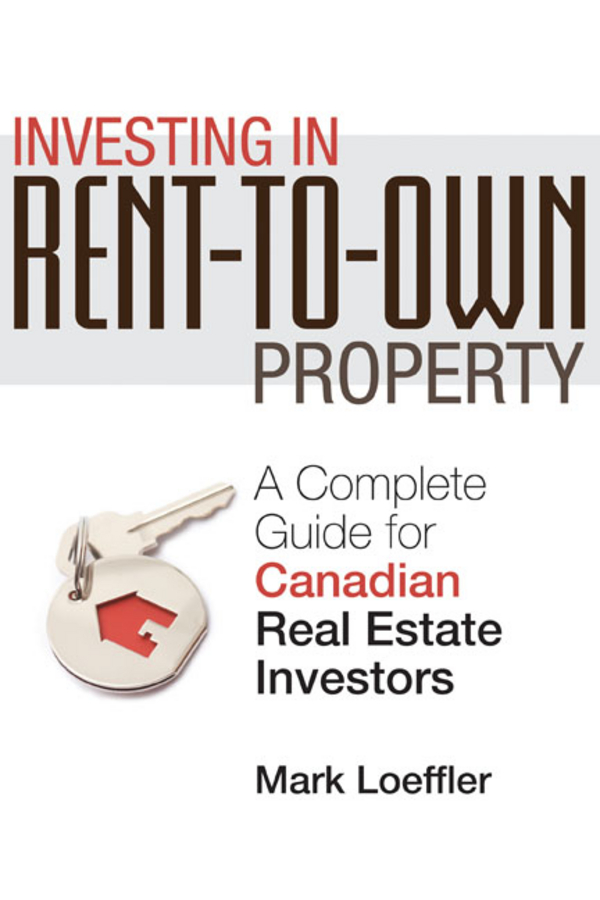 Investing in Rent-to-Own Property By: Mark Loeffler