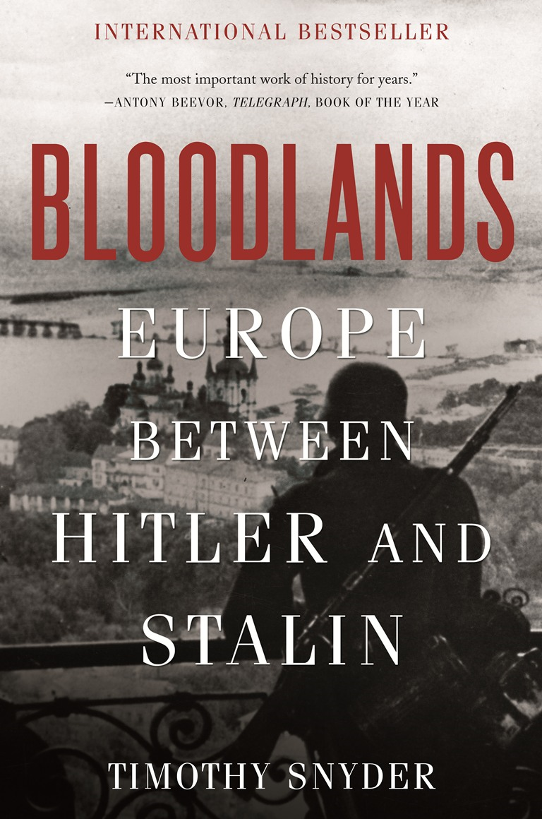 Bloodlands By: Timothy Snyder