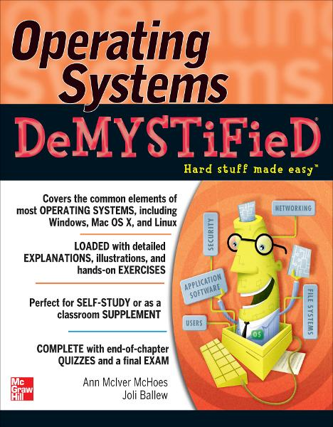 Operating Systems DeMYSTiFieD By:  Joli Ballew,Ann McIver McHoes