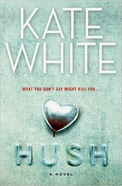 Hush By: Kate White