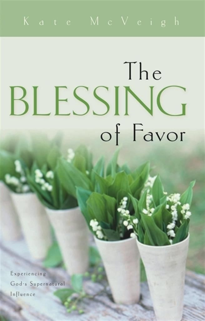 Blessing of Favor By: Kate McVeigh