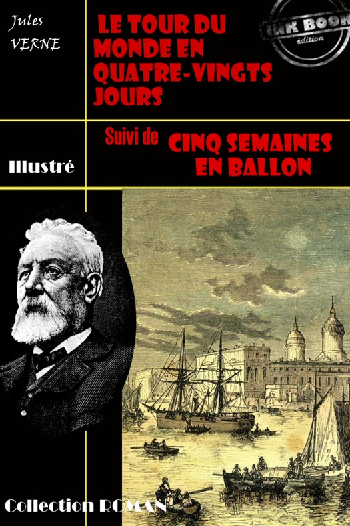 L. Benett, M. Neuville, Riou De Montaut   Jules Verne - Le tour du monde en quatre-vingt jours (suivi de Cinq semaines en ballon)