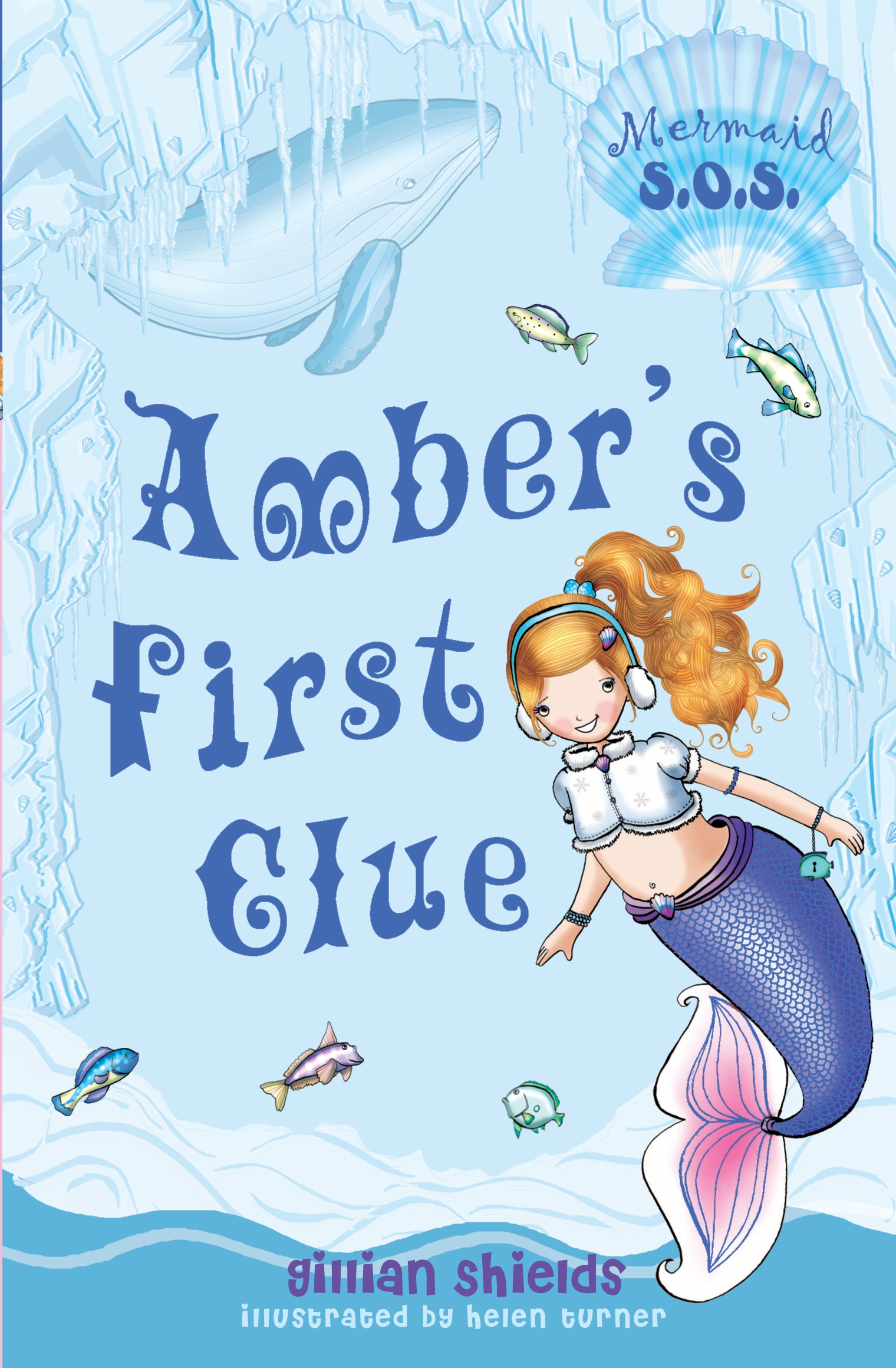 Amber's First Clue: Mermaid S.O.S. By: Gillian Shields,Helen Turner